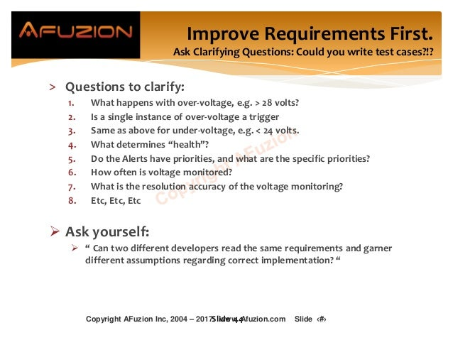 Improve Requirements First. Ask Clarifying Questions: Could you write test cases?!? > Questions to clarify: 1. What happen...