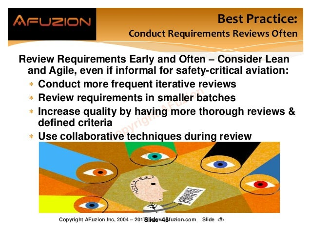 Best Practice: Conduct Requirements Reviews Often Review Requirements Early and Often – Consider Lean and Agile, even if i...