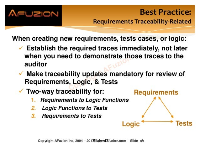 Best Practice: Requirements Traceability-Related When creating new requirements, tests cases, or logic:  Establish the re...