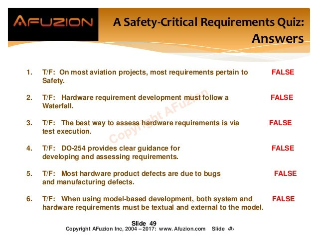 Slide 49 A Safety-Critical Requirements Quiz: Answers 1. T/F: On most aviation projects, most requirements pertain to FALS...