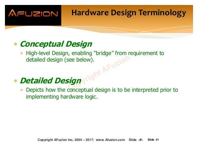 "Slide 51  Conceptual Design  High-level Design, enabling ""bridge"" from requirement to detailed design (see below).  Det..."