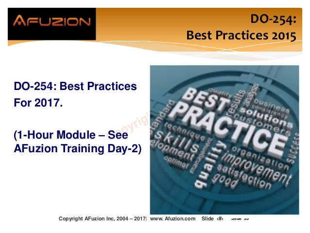 Slide 55 DO-254: Best Practices 2015 DO-254: Best Practices For 2017. (1-Hour Module – See AFuzion Training Day-2) Copyrig...