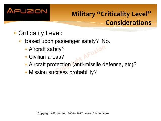 """Military """"Criticality Level"""" Considerations  Criticality Level:  based upon passenger safety? No.  Aircraft safety?  C..."""
