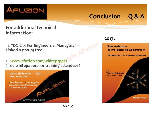 """Slide 63 Conclusion Q & A 2017: For additional technical information: 1. """"DO-254 For Engineers & Managers"""" – LinkedIn grou..."""