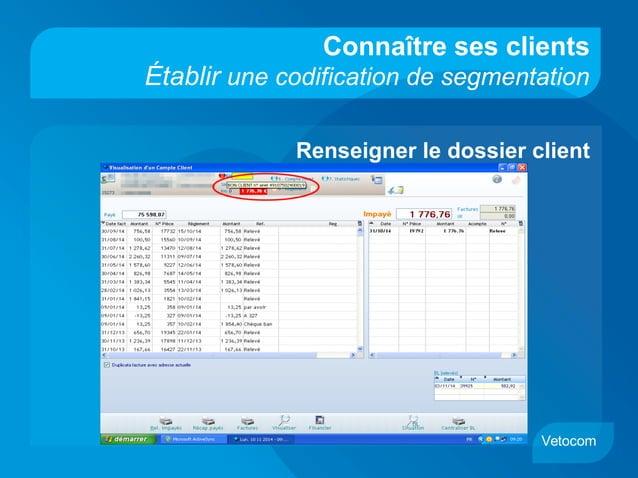 Connaître ses clients Établir une codification de segmentation Renseigner le dossier client Vetocom