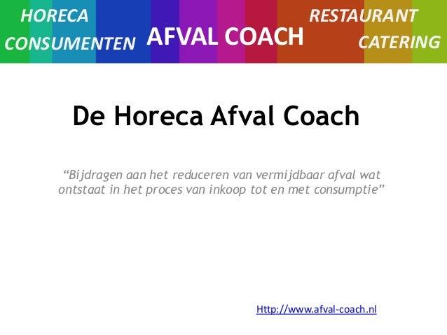"""HORECA CONSUMENTEN  AFVAL  RESTAURANT COACH CATERING  De Horeca Afval Coach """"Bijdragen aan het reduceren van vermijdbaar a..."""