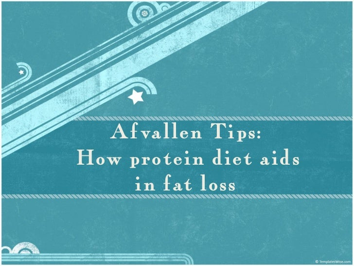 Afvallen Tips:How protein diet aids    in fat loss