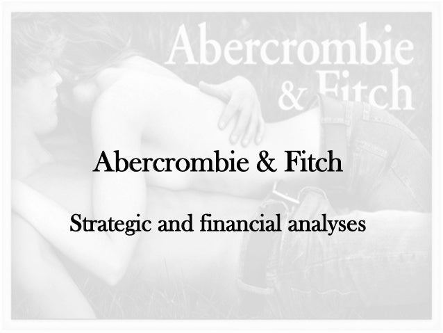 Abercrombie & FitchStrategic and financial analyses