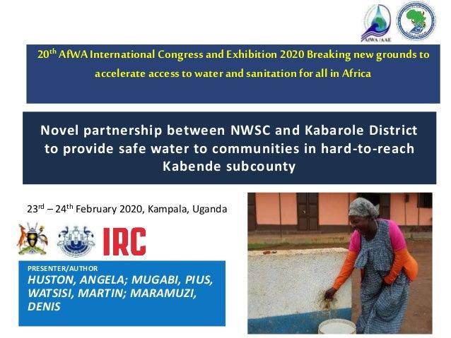 23rd – 24th February 2020, Kampala, Uganda Novel partnership between NWSC and Kabarole District to provide safe water to c...