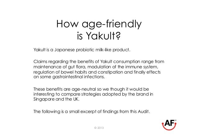 How age-friendly              is Yakult?Yakult is a Japanese probiotic milk-like product.Claims regarding the benefits of ...