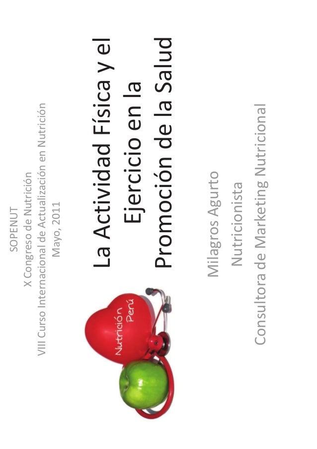 LaActividadFísicayel Ejercicioenla PromocióndelaSalud MilagrosAgurto Nutricionista ConsultoradeMarketingNutricional SOPENU...