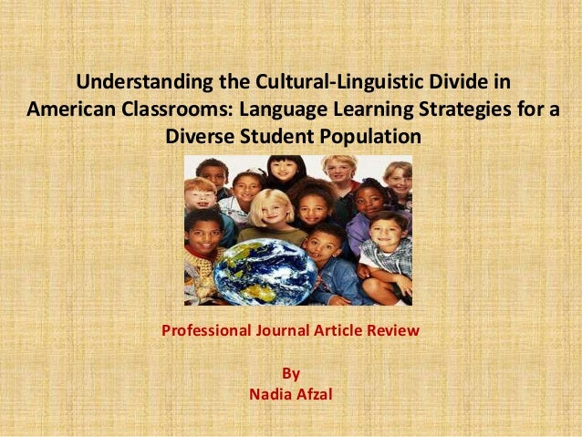 Understanding the Cultural-Linguistic Divide in American Classrooms: Language Learning Strategies for a Diverse Student Po...