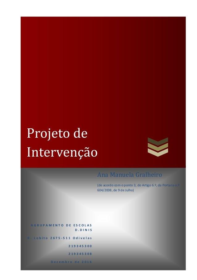 Projeto de Intervenção A G R U P A M E N T O D E E S C O L A S D . D I N I S R . L o b i t o 2 6 7 5 - 5 1 1 O d i v e l a...