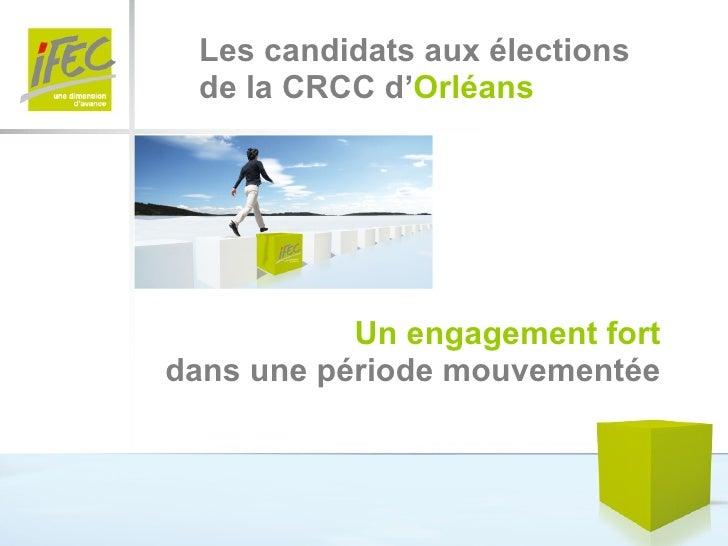 Les candidats aux élections de la CRCC d' Orléans Un engagement fort dans une période mouvementée