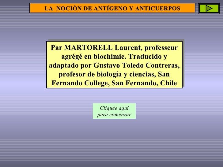 Par MARTORELL Laurent, professeur agrégé en biochimie. Traducido y adaptado por Gustavo Toledo Contreras, profesor de biol...