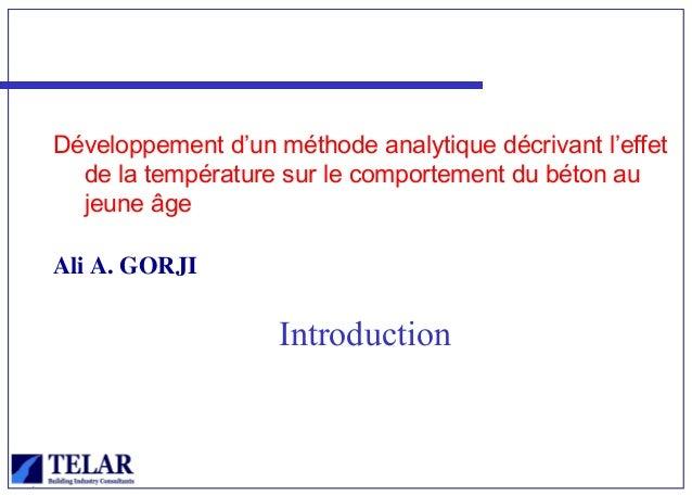 Développement d'un méthode analytique décrivant l'effet de la température sur le comportement du béton au jeune âge Ali A....