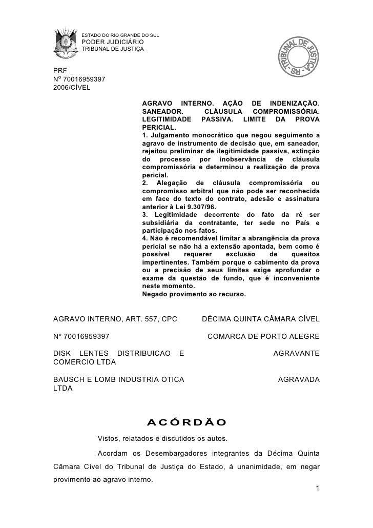 ESTADO DO RIO GRANDE DO SUL         PODER JUDICIÁRIO         TRIBUNAL DE JUSTIÇA   PRF Nº 70016959397 2006/CÍVEL          ...