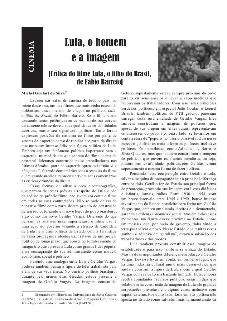 Lula, o homem  CINEMA                              e a imagem                  [Crítica do filme Lula, o filho do Brasil, ...