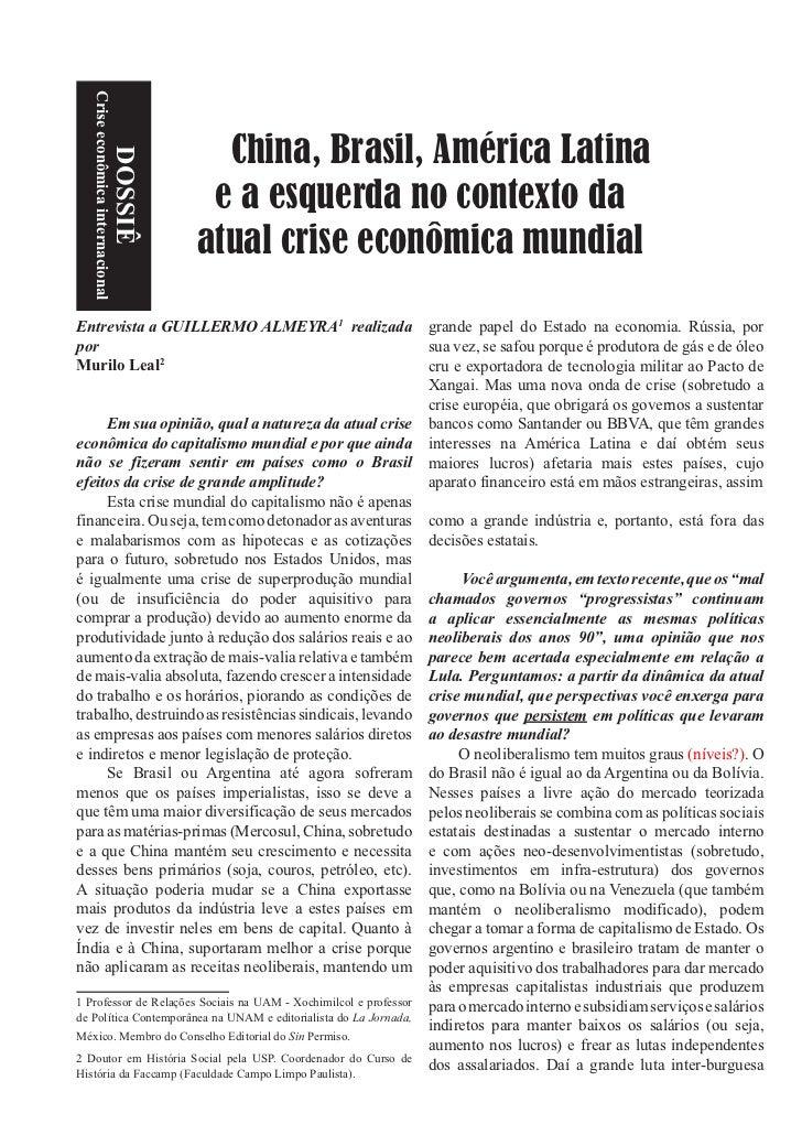 Crise econômica internacional                                    China, Brasil, América Latina                       DOSSI...