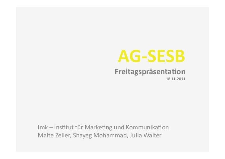 AG-‐SESB                                      Freitagspräsenta3on                                                    ...
