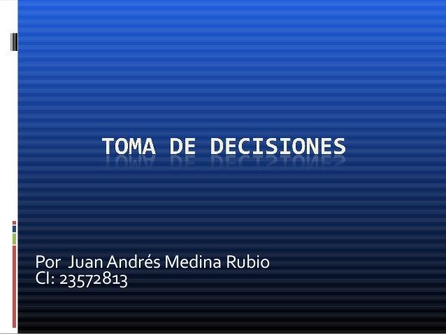 Por Juan Andrés Medina Rubio CI: 23572813