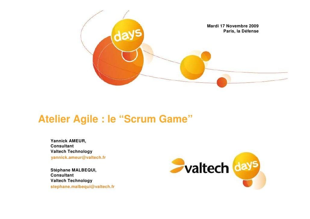 """Mardi 17 Novembre 2009                                          Paris, la Défense     Atelier Agile : le """"Scrum Game""""   Ya..."""