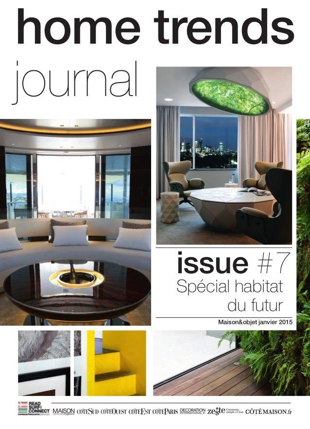 home trends journal issue 7 sp cial habitat du futur. Black Bedroom Furniture Sets. Home Design Ideas