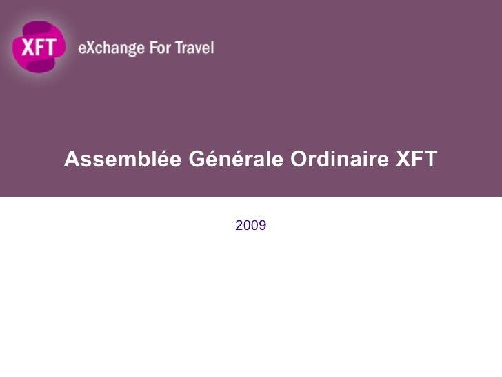 Assemblée Générale Ordinaire XFT 2009