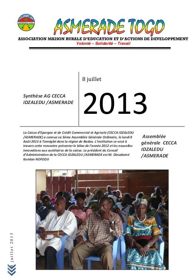 8juillet2013 ASSOCIATION MAISON RURALE D'EDUCATION ET D'ACTIONS DE DEVELOPPEMENT Volonté – Solidarité – Travail Synthèse A...
