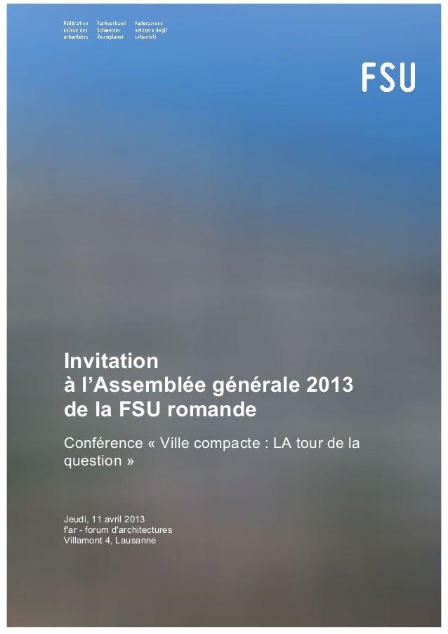 Invitationà l'Assemblée générale 2013de la FSU romandeConférence « Ville compacte : LA tour de laquestion »Jeudi, 11 avril...