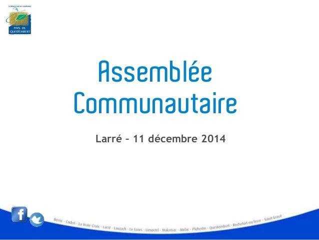 Assemblée  Communautaire  Larré – 11 décembre 2014