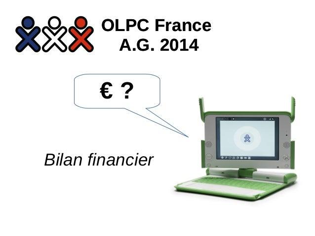 OLPC France  A.G. 2014  € ?  Bilan financier