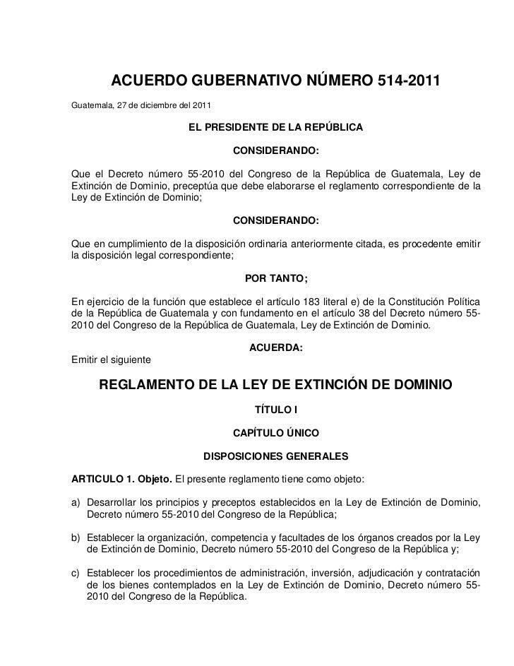 ACUERDO GUBERNATIVO NÚMERO 514-2011Guatemala, 27 de diciembre del 2011                             EL PRESIDENTE DE LA REP...