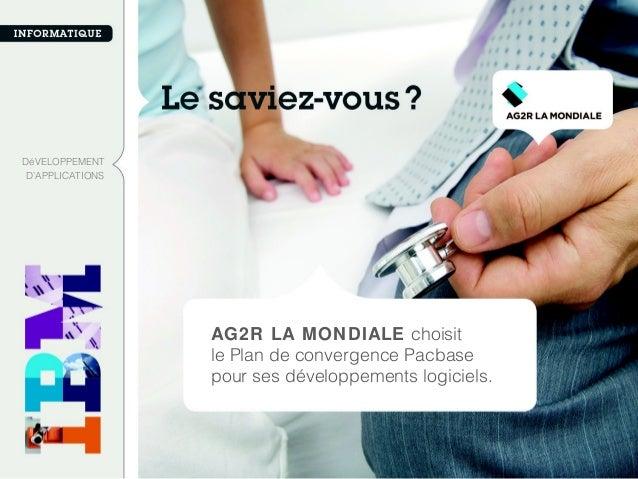 AG2R LA MONDIALE choisit le Plan de convergence Pacbase pour ses développements logiciels. DéVELOPPEMENT D'APPLICATIONS