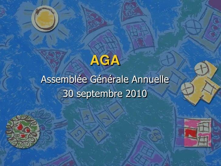 AGA<br />Assemblée Générale Annuelle<br />30 septembre 2010<br />