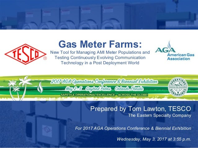 Slide 110/02/2012 Slide 1 Gas Meter Farms: New Tool for Managing AMI Meter Populations and Testing Continuously Evolving C...