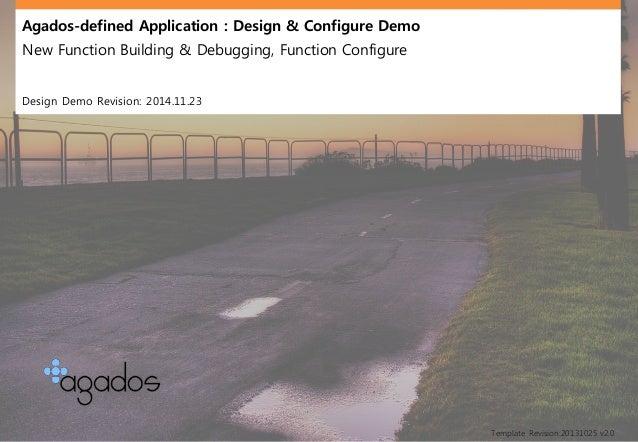 Agados-defined Application : Design & Configure Demo  New Function Building & Debugging, Function Configure  Design Demo R...
