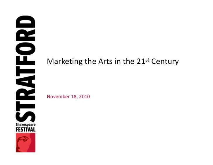 Marketing the Arts in the 21st CenturyNovember 18, 2010