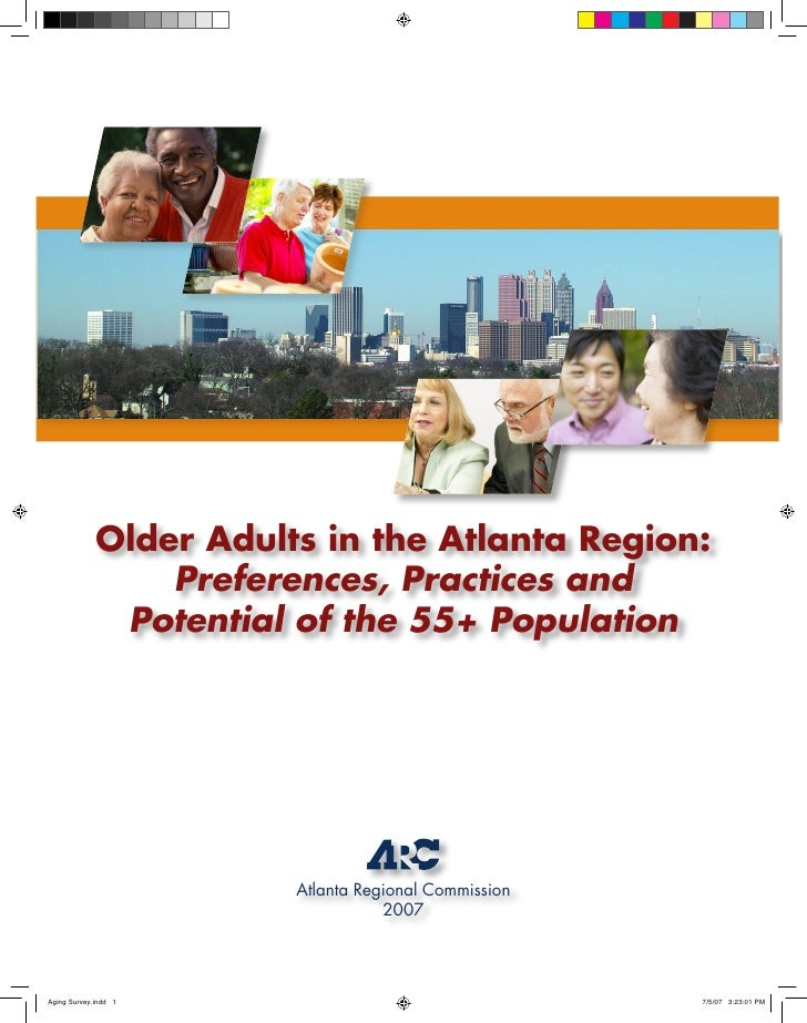 Older Adults in the Atlanta Region:    Preferences, Practices and Potential of the 55+ Population           Atlanta Region...