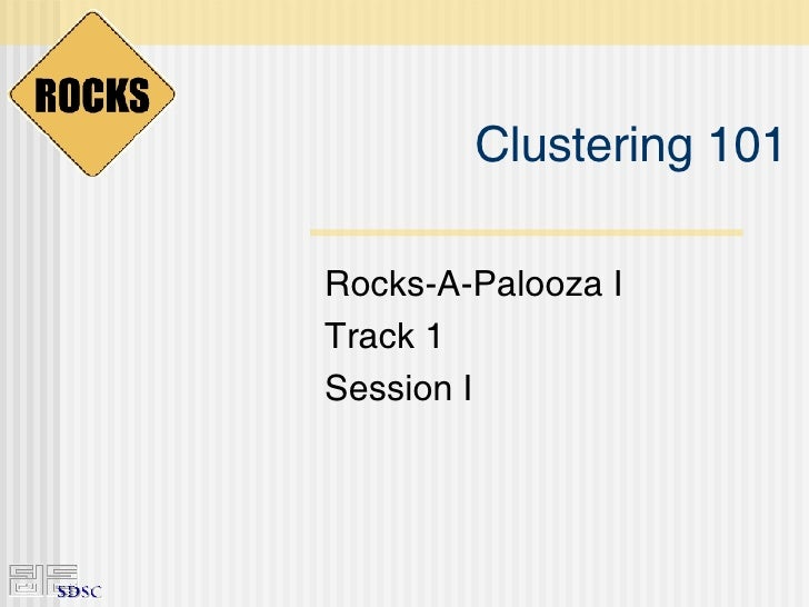 Clustering 101 Rocks-A-Palooza I Track 1 Session I