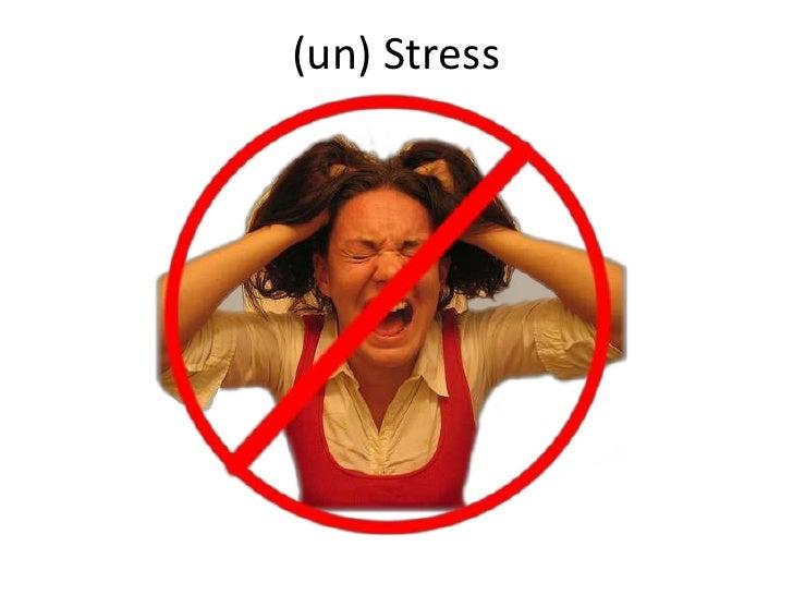 (un) Stress<br />