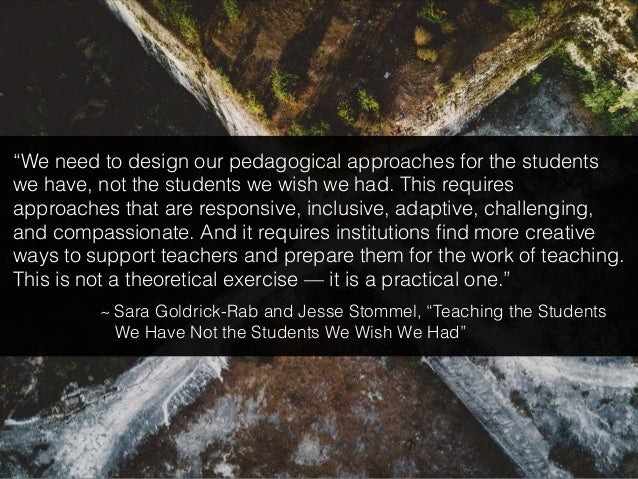 """By """"pedagogy,"""" I mean something broader than just preparing graduate students to teach university classes. I also mean pre..."""