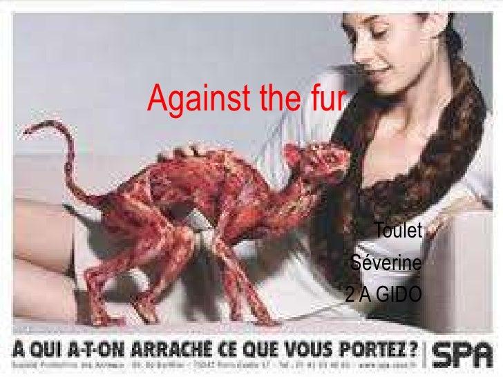 Against the fur                 Toulet              Séverine              2 A GIDO