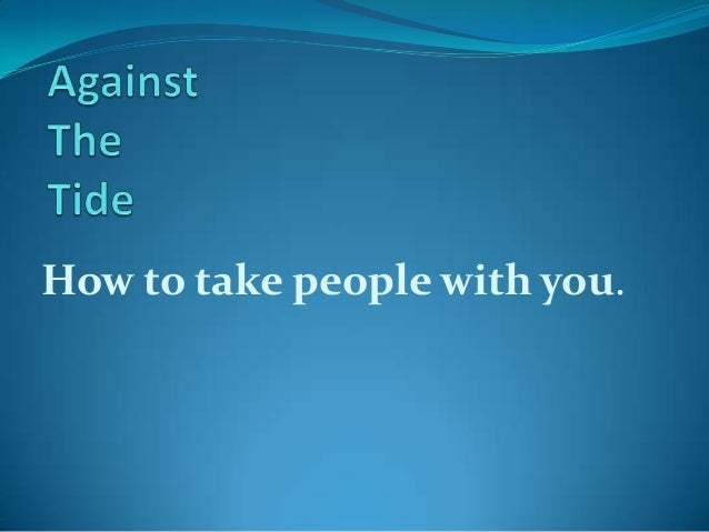How to take people with you.