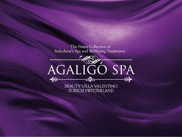 AGALIGO SPA Massage Zurich with The Finest Collection of Indochina's Spa and Wellbeing Treatments
