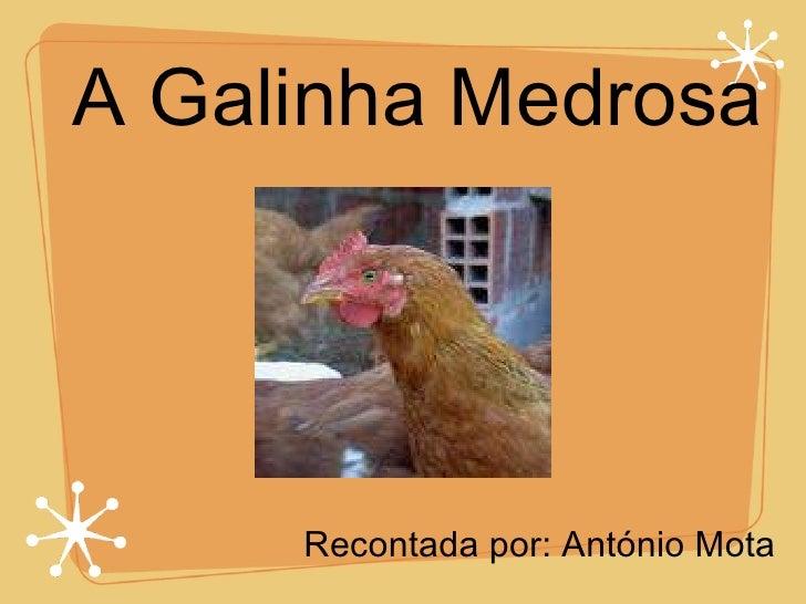 A Galinha Medrosa Recontada por: António Mota