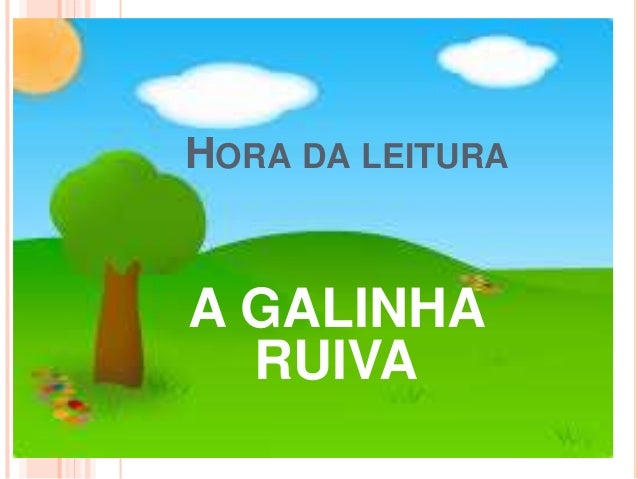 HORA DA LEITURA A GALINHA RUIVA