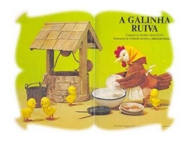 Era uma vez uma galinha ruiva, que morava com seus pintinhos numa fazenda.  Um dia ela percebeu que o milho estava maduro,...