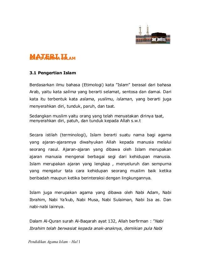"""MATERI II BAB 3 AGAMA ISLAM 3.1 Pengertian Islam Berdasarkan ilmu bahasa (Etimologi) kata """"Islam"""" berasal dari bahasa Arab..."""