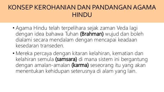 • Agama Hindu telah terpelihara sejak zaman Veda lagi dengan idea bahawa Tuhan (Brahman) wujud dan boleh dialami secara me...